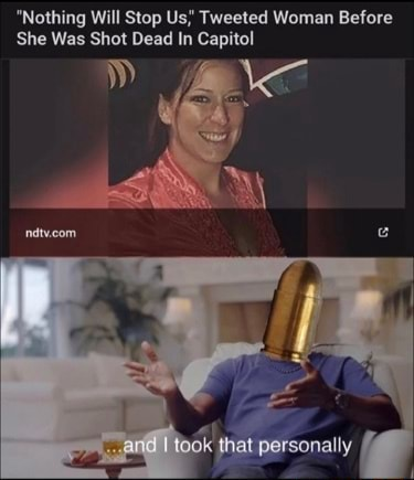Nothing Will Stop Us Tweeted Woman Before She Was Shot Dead In Capitol meme