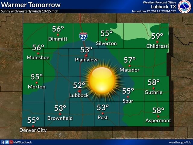Warmer Tomorrow Lubbock, TX Sunny with westerly winds 10 15 mph Issued Jan 12, 2021 PMCST Dimmitt Childress} Muleshoe Plainview Silverton Matador Morton Guthrie Spur Brownfield Post Aspermont Morton Denver. City, Nwstubbock meme