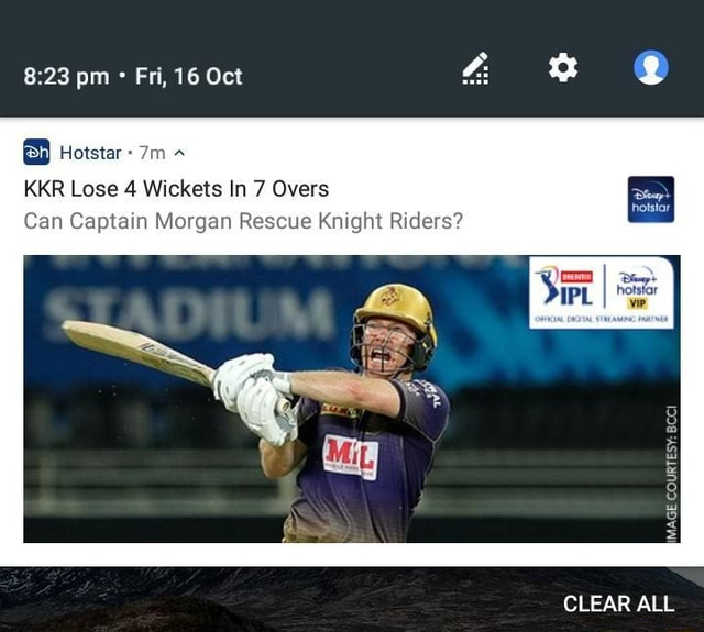 Pm Fri, 16 Oct Hotstar KKR Lose 4 Wickets In 7 Overs Can Captain Morgan Rescue Knight Riders al CLEAR ALL memes