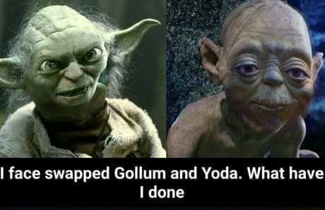 I face swapped Gollum and Yoda. What have done meme