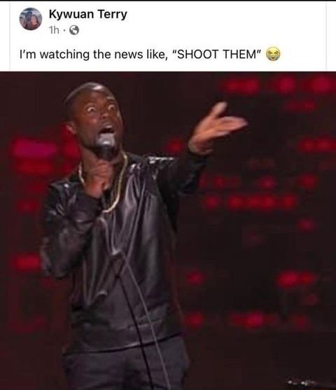 Kywuan Terry the I'm watching the news like, SHOOT THEM meme