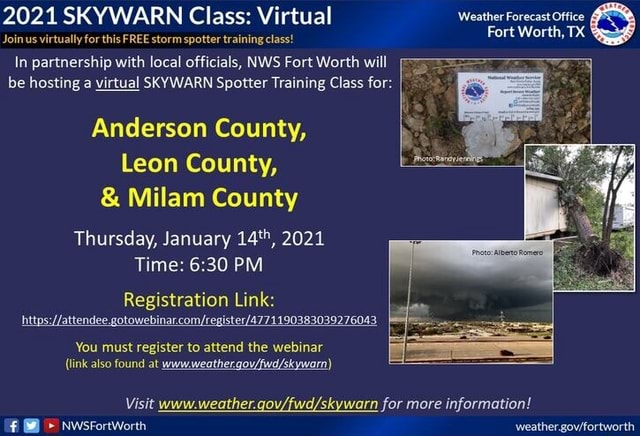 2021 SKYWARN Class Virtual Weather Forecast Office Fort Worth, TX Join.us virtually for this FREE storm spotter training class In partnership with local officials, NWS Fort Worth will be hosting a virtual SKYWARN Spotter Training Class for I Anderson County, Leon County, and Milam County Thursday, January 14**, 2021 Time PM Registration Link You must register to attend the webinar link also found at Visit www. weather. for more information Nwsrortworth memes