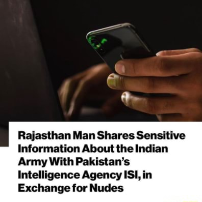 Rajasthan Man Shares Sensitive Information About the Indian Army With Pakistan's Intelligence Agency ISI, in anae for Nud memes