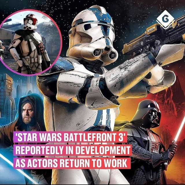 'STAR WARS BATTLEFRONT REPORTEDLY IN DEVELOPMENT AS AGTORS RETURN TO WORK memes