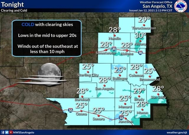 Tonight Jan 12,2021 PM CST Clearing and Cold Iesued Jan San PM Angelo, TX COLD with clearing skies Lows in the mid to upper Winds out of the southeast at less than 10 mph NWSSanAngelo memes