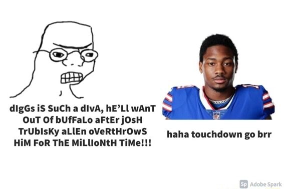 DigGs iS SuCh a divA, hE'LU wAnT OuT Of bUfFaLo aFtEr jOsH TrUbIsKy aLlEn oVeRtHrOWS haha touchdown go brr HiM FoR ThE MiLUoNtH TiMe memes