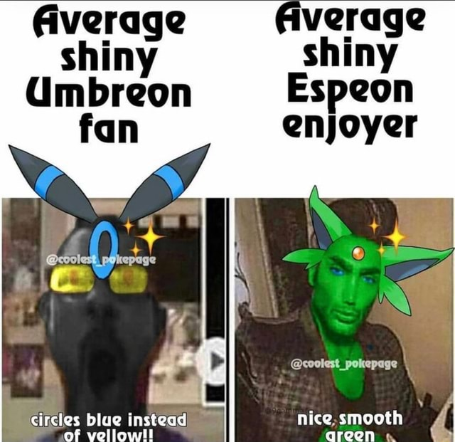 Fiverage shiny Gmbreon fan coolest, pokepage verage coolest pokepage circles blue instead nice smooth of vellowi areen memes