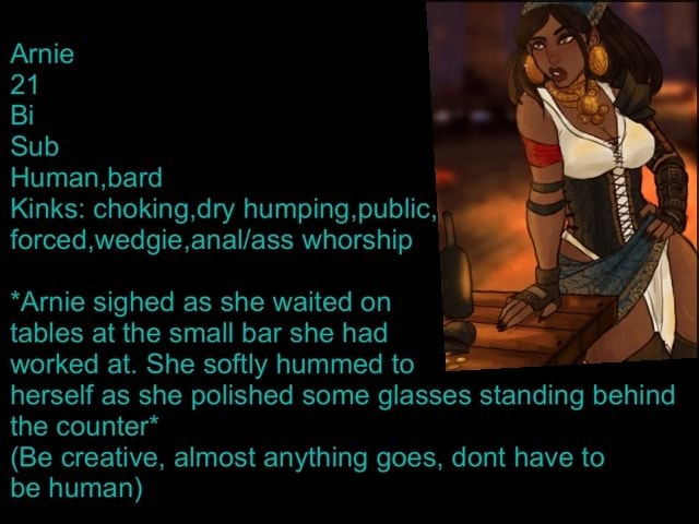 Amie 21 Bi Sub Human,bard Kinks choking,dry humping, public, whorship *Amie sighed as she waited on tables at the small bar she had worked at. She softly hummed to herself as she polished some glasses standing behind the counter* Be creative, almost anything goes, dont have to be human meme