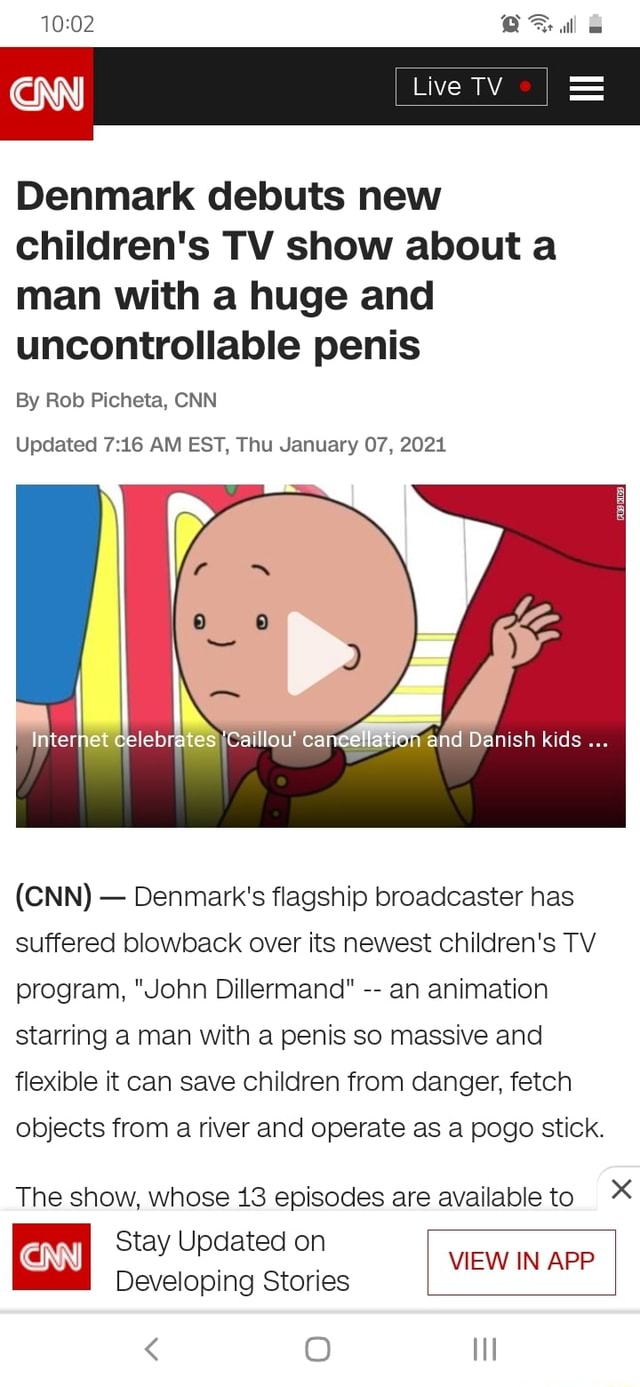 All Live TV Denmark debuts new children's TV show about a man with a huge and uncontrollable penis By Rob Picheta, CNN Updated AM EST. Thu January 07, 2021 Internet celebrates cancellation and Danish kids CNN Denmark's flagship broadcaster has suffered blowback over its newest children's TV program, John Dillermand an animation starring a man with a penis so massive and flexible it can save children from danger, fetch objects from a river and operate as a pogo stick. The show, whose 13 episodes are available to x Stay Updated on VIEW IN APP Developing Stories memes