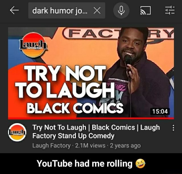 Dark humor jo  AC TRY NOT TO LAUGH BLACK COMICS 1504  Try Not Factory To Laugh Stand Up I Black Comics Comedy I Laugh Factory Stand Up Comedy Laugh Factory 2.1M views 2 years ago YouTube had me rolling  YouTube had me rolling  memes