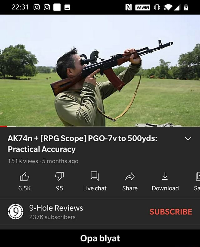 2231 CE AK74n  RPG Scope PGO 7v to 500yds Practical Accuracy 151K views  5 months ago 6.5K 95 Live chat Share Download Sa 9 Hole Reviews SUBSCRIBE 237K subscribers Opa blyat  Opa blyat meme