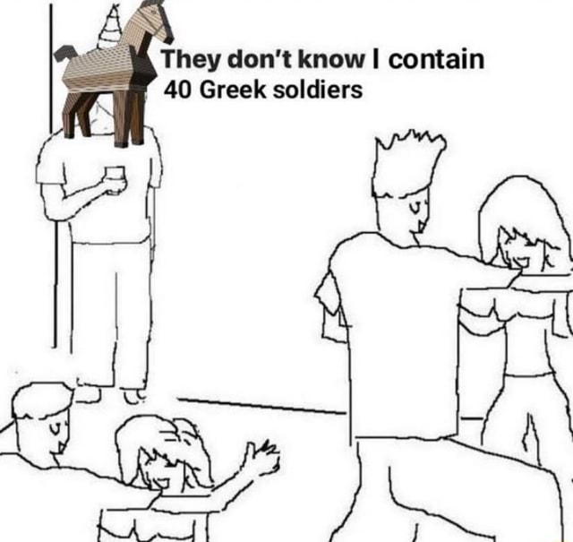 They do not know contain 40 Greek soldiers memes