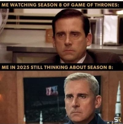 ME WATCHING SEASON OF GAME OF THRONES ME 2OZS STILL THUNKING ABOUT SEASON B memes
