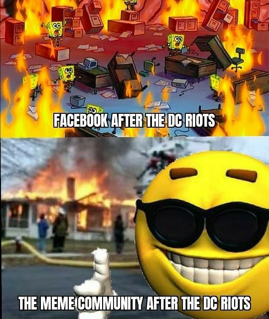 FACEBOOK AFTER THE DC RIOTS THE MEME COMMUNITY AFTER THE DC RIOTS