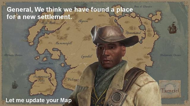 General, We think we have found a place for a new settlement. Let me update your Map memes