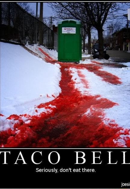 TACO BELL Seriously, do not eat there. joesi memes