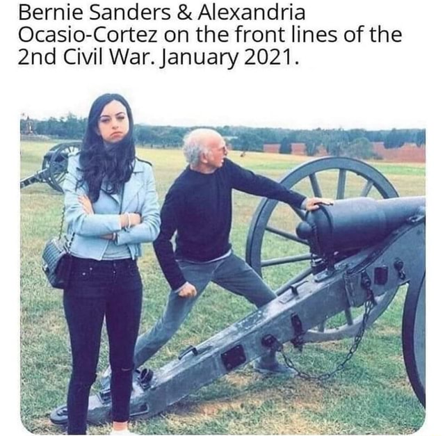 Bernie Sanders and Alexandria Ocasio Cortez on the front lines of the and Civil War. January 2021 memes