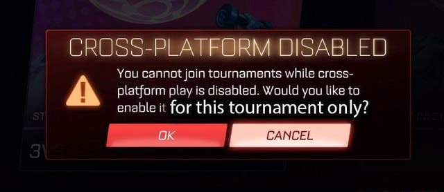 DISABL You cannot join tournaments while cross platform play is disabled. Would you like to ED enable it for this tournament only memes