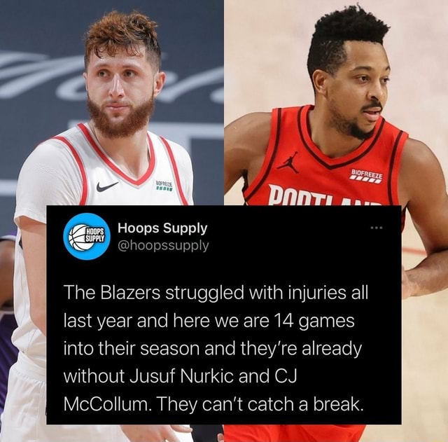 Bi Danr Hoops Supply hoopssupply The Blazers struggled with injuries all last year and here we are 14 games into their season and they're already without Jusuf Nurkic and CJ McCollum. They can not catch a break memes