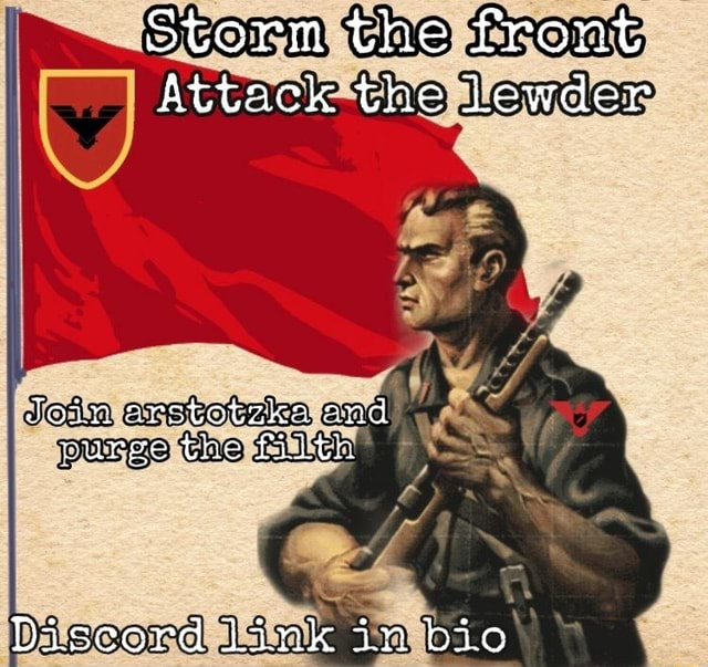 Storm the front Attack the lewder Join arstotzxa and purge tne filtn Discord link in bic memes