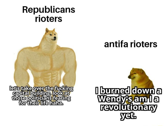 Republicans rioters antifa rioters down Wendy letis the rufking Capital at fearing their lifelhaha meme