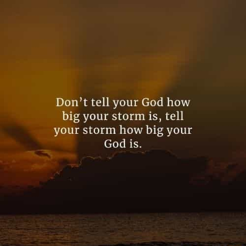 Do not tell your God how big your storm is, tell your storm how big your God is memes