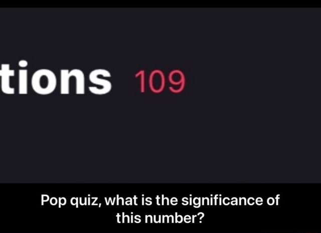 Tions Pop quiz, what is the significance of this number Pop quiz, what is the significance of this number meme