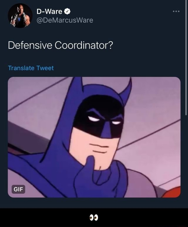 D Ware PAVE Defensive Coordinator Translate Tweet GIF 99 memes