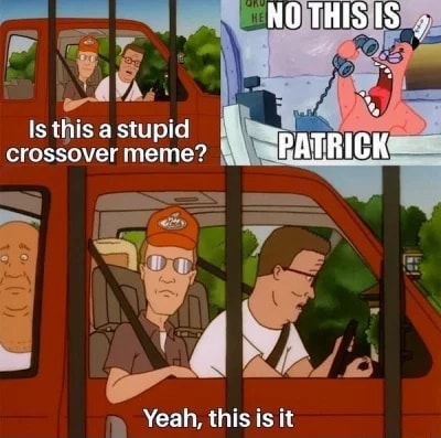 NOTHISIS Is this a stupid crossover meme PATRICK Yeah, this is it