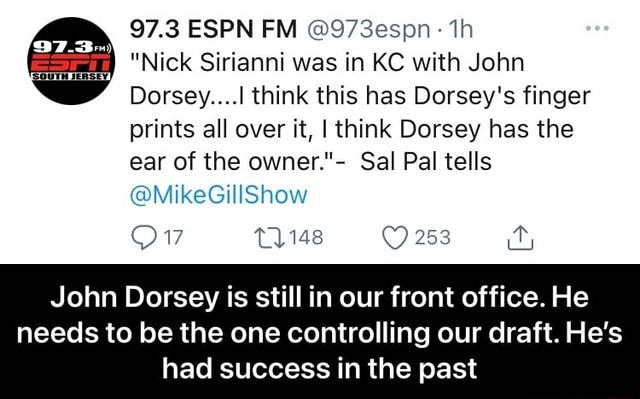 97.3 ESPN FM Nick Sirianni was in KC with John Dorsey think this has Dorsey's finger prints all over it, I think Dorsey has the ear of the owner.  Sal Pal tells MikeGillShow Ow John Dorsey is still in our front office. He needs to be the one controlling our draft. He's had success in the past  John Dorsey is still in our front office. He needs to be the one controlling our draft. He's had success in the past memes
