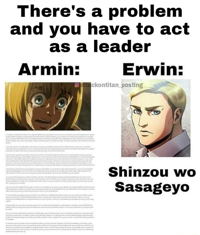 There's a problem and you have to act as a leader Armin Erwin posting wats Shinzou wo Sasageyo memes