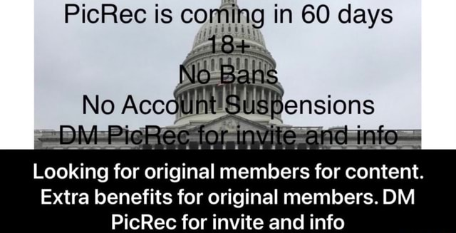 PicRec is coming in 60 days No ons Looking for original members for content. Extra benefits for original members. DM PicRec for invite and info memes