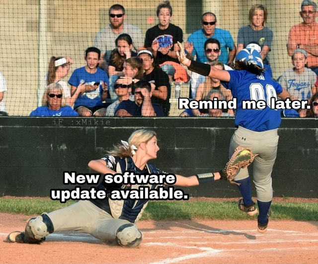 Remind ater. New software update available memes