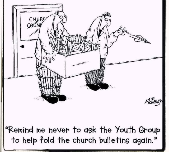 Remind me never to ask the Youth Group I to help fold the church bulletins again. meme