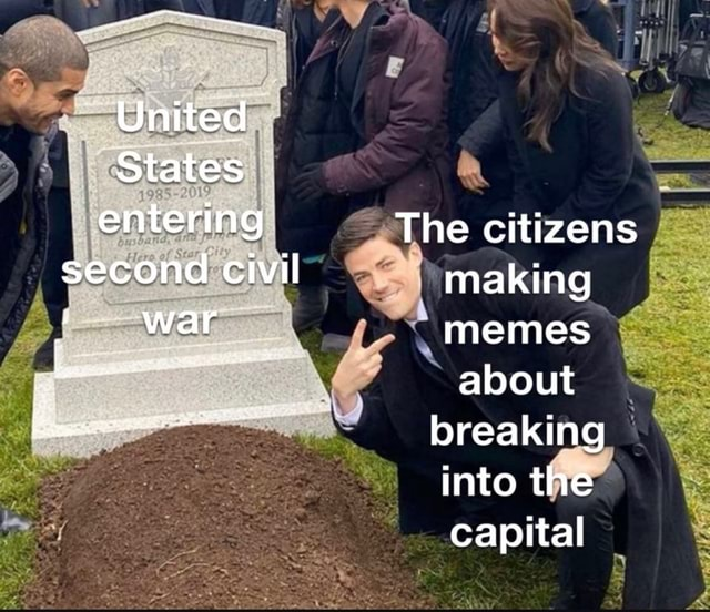 United States entering second civil war The citizens making memes about breaking into the capital