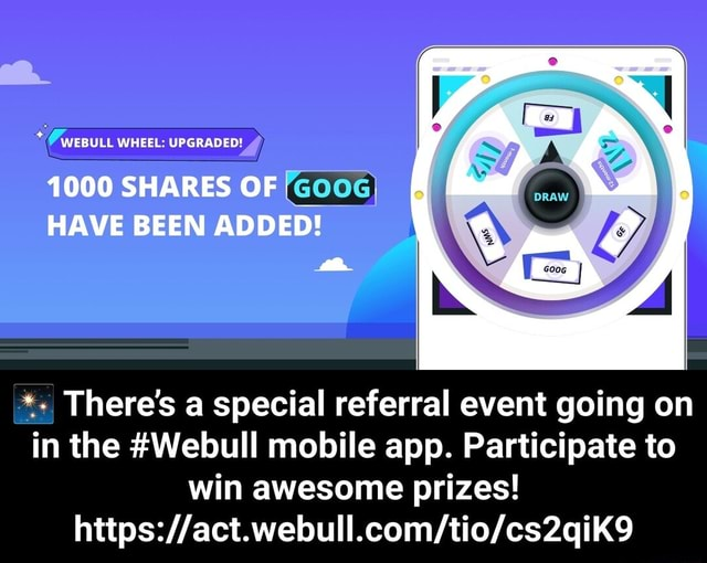 WEBULL WHEEL UPGRADED 1000 SHARES OF HAVE BEEN ADDED There's a special referral event going on in the Webull mobile app. Participate to win awesome prizes   There's a special referral event going on in the Webull mobile app. Participate to win awesome prizes https  act.webull.com tio cs2qiK9 meme