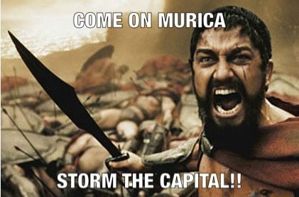 COME ON MURICA STORM THE CAPITAL meme