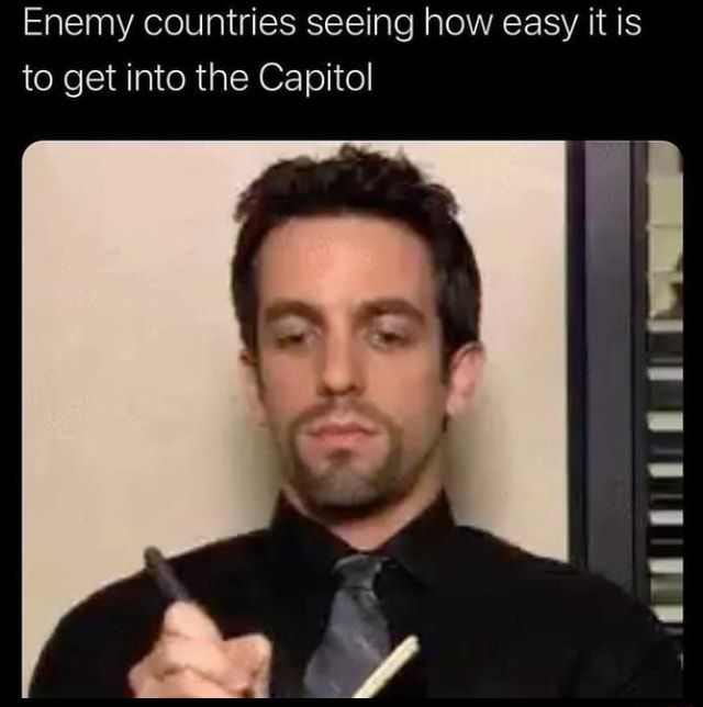 Enemy countries seeing how easy it is to get into the Capitol memes