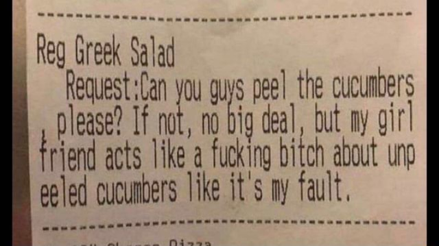 Reg Greek Salad Request Can you guys gee the cucunbers please If not, no big deal, but my gir rend acts Tike a fucking bitch about un CS cucumbers like it's my fault, memes