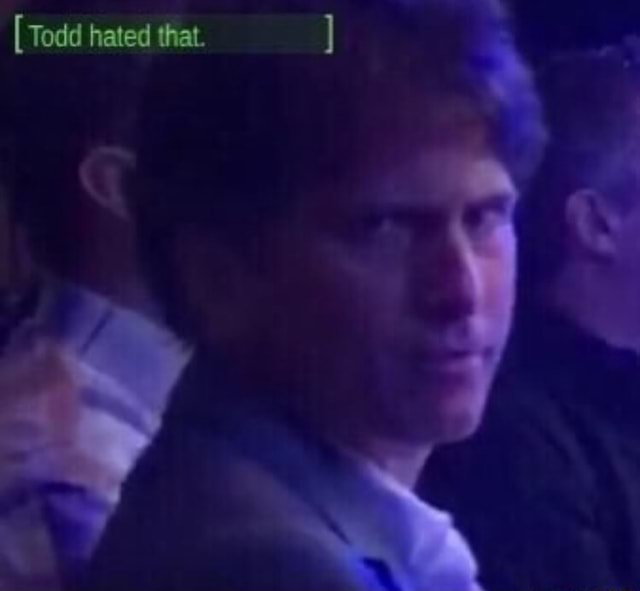 Todd hated that memes