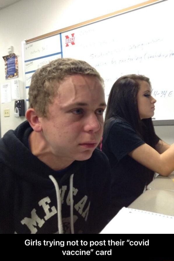 Girls trying not to post their covid vaccine card  Girls trying not to post their covid vaccine card memes