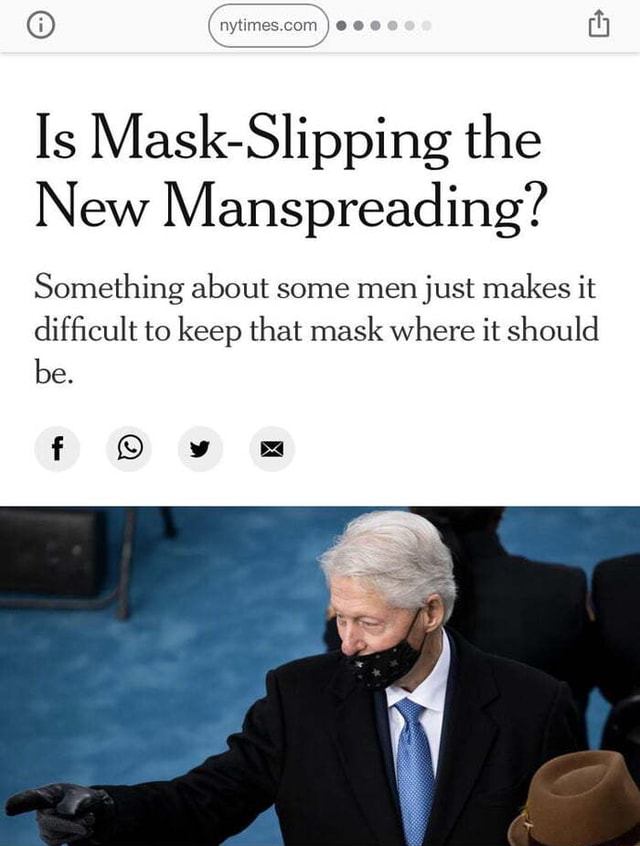 Ti imes. com ee Is Mask Slipping the New Manspreading Something about some men just makes it difficult to keep that mask where it should be meme