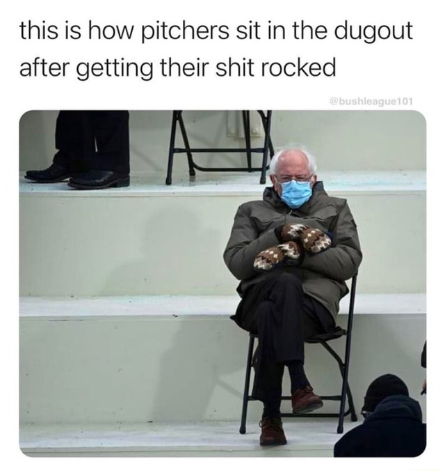 This is how pitchers sit in the dugout after getting their shit rocked memes