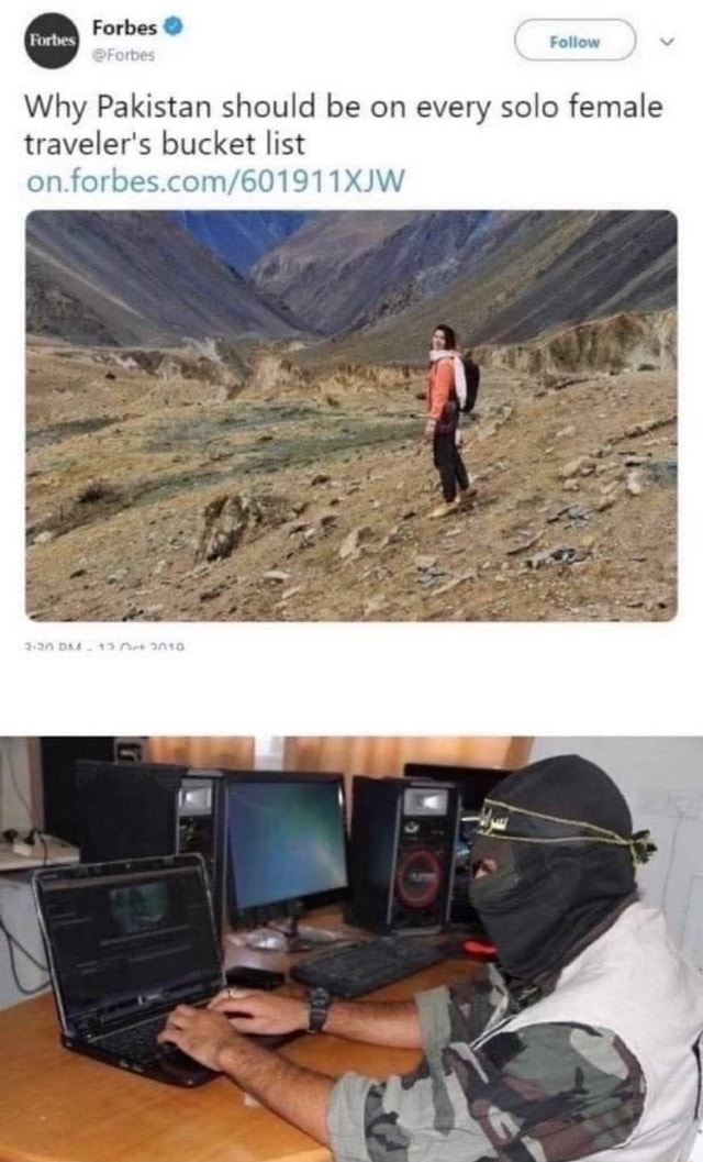 Follow Why Pakistan should be on every solo female traveler's bucket list Forbes on forpes com 101 TX INA meme