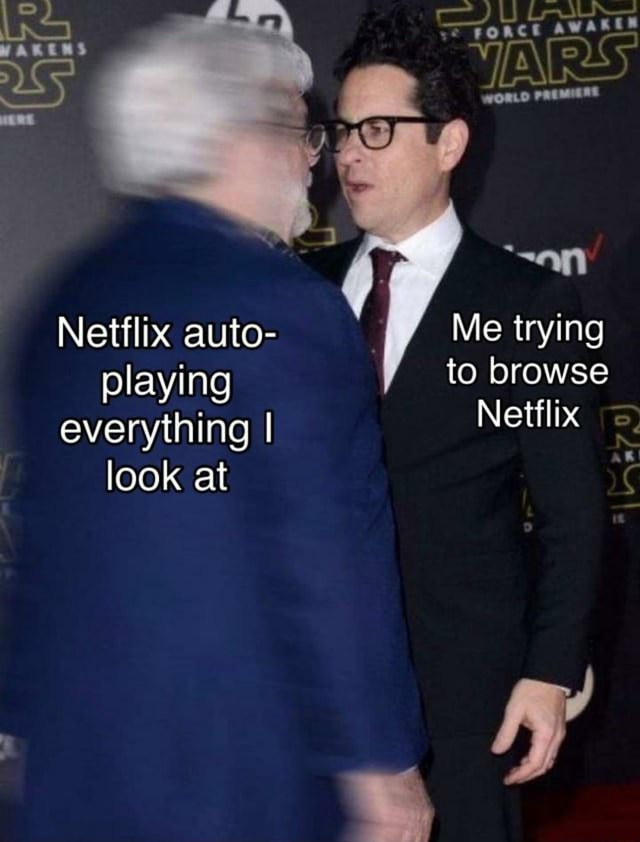 An Awanen Ina, LIN Netflix auto Me trying playing to browse everything I Netflix look at C meme