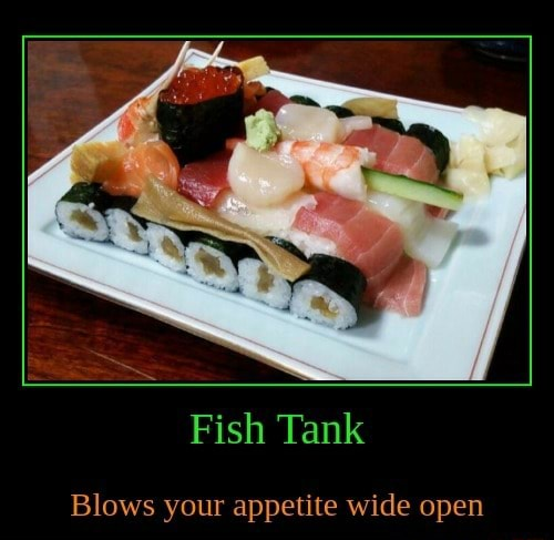 Fish Tank Blows your appetite wide open memes