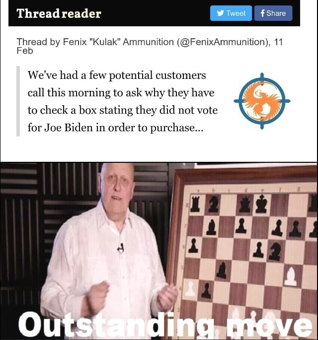 F Share by Fenix Kulak Ammunition  FenixAmmunition , 11 Thread reader We've had a few potential customers call this morning to ask why they have to check a box stating they did not vote for Joe Biden in order to purchase Outstar ding move memes