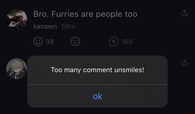 Bro. Furries are people too kanswn 102 Too many comment unsmiles ok memes