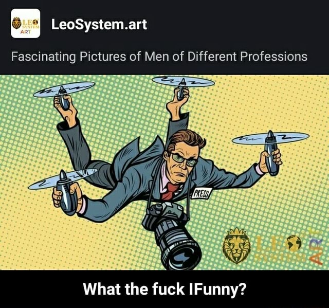 Fascinating Pictures of Men of Different Professions What the fuck IFunny What the fuck IFunny meme
