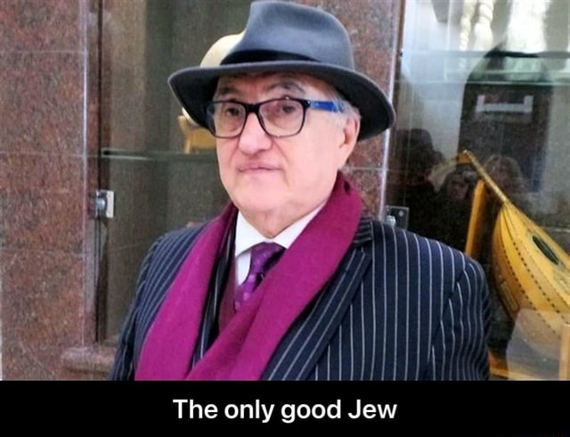 The only good Jew  The only good Jew memes